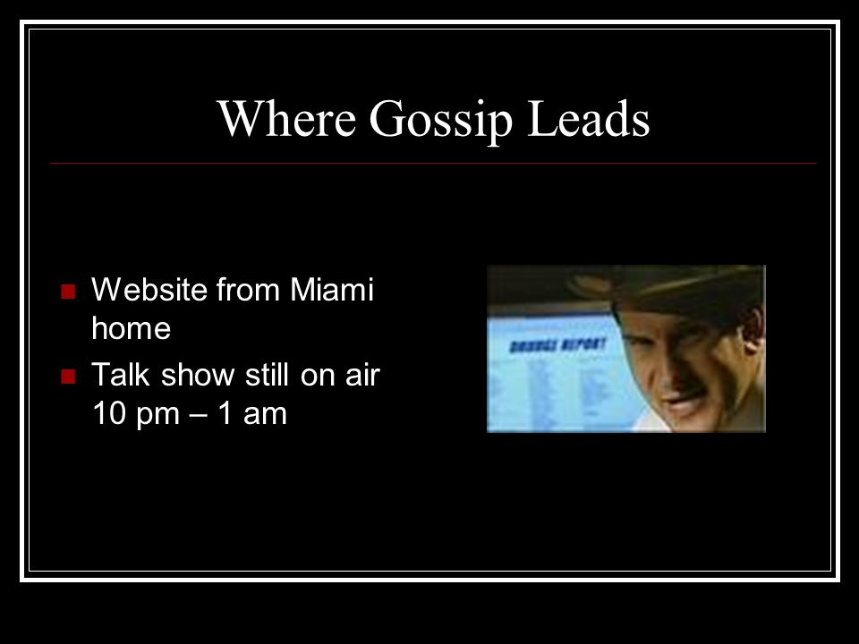 Where Gossip Leads Website from Miami home Talk show still on air 10 pm – 1 am
