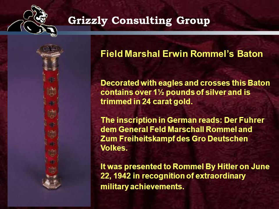 Field Marshal Erwin Rommels Baton Decorated with eagles and crosses this Baton contains over 1½ pounds of silver and is trimmed in 24 carat gold.