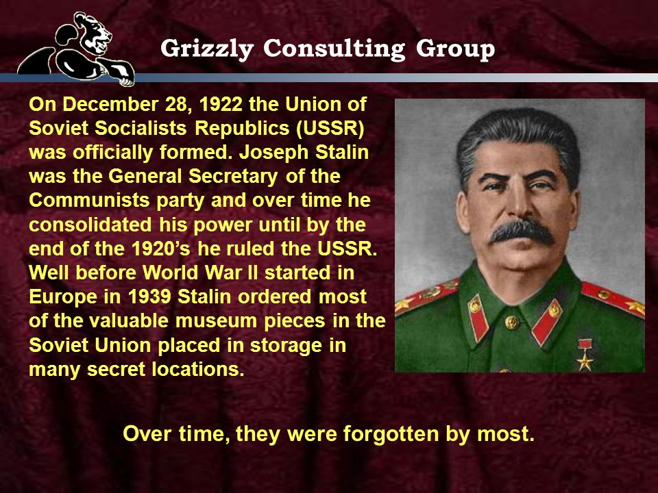 Grizzly Consulting Group On December 28, 1922 the Union of Soviet Socialists Republics (USSR) was officially formed.