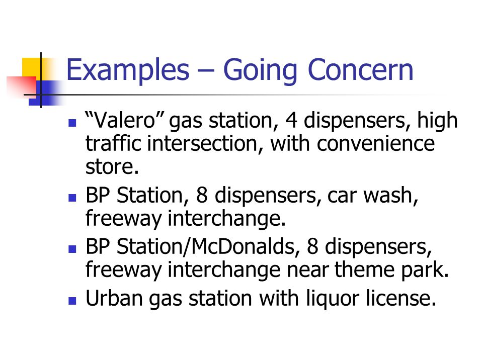 Examples – Going Concern Valero gas station, 4 dispensers, high traffic intersection, with convenience store.