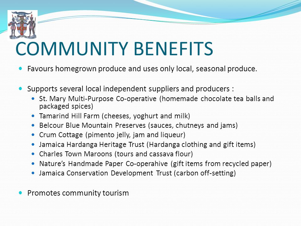 COMMUNITY BENEFITS Favours homegrown produce and uses only local, seasonal produce.