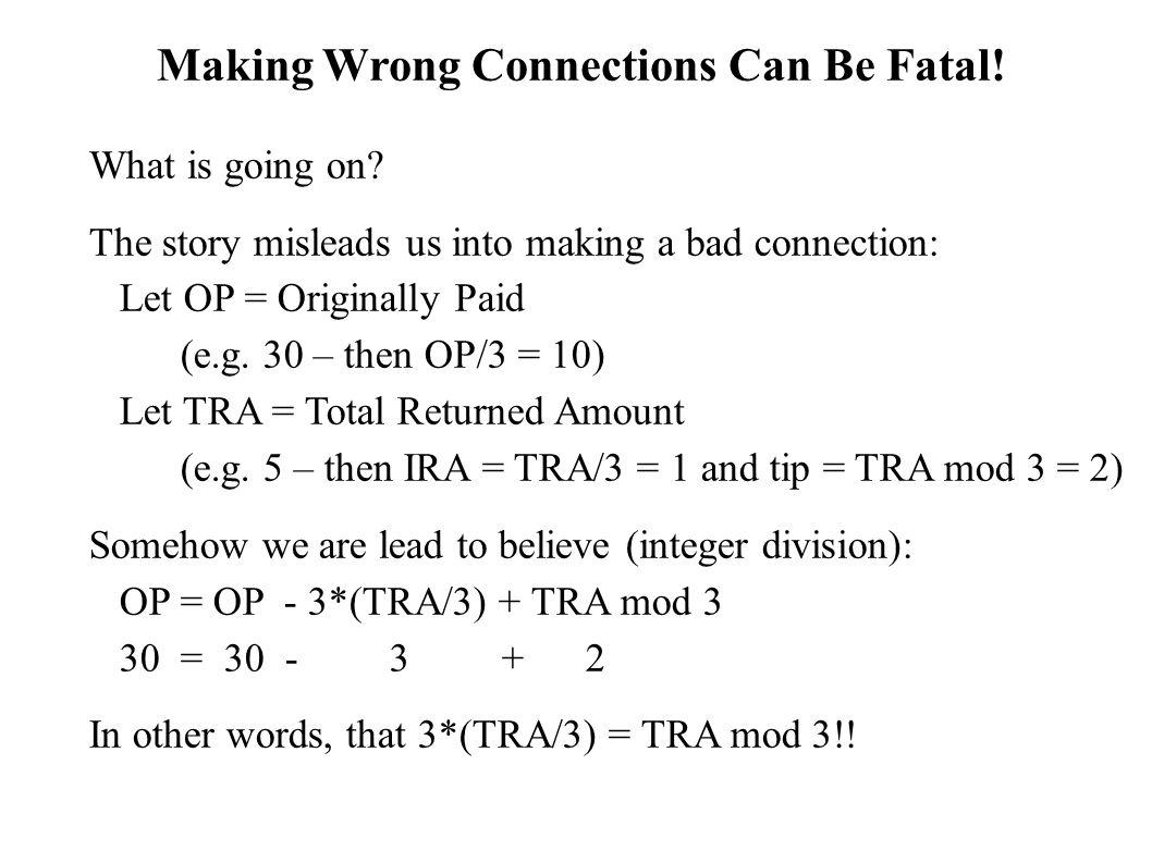 What is going on? The story misleads us into making a bad connection: Let OP = Originally Paid (e.g. 30 – then OP/3 = 10) Let TRA = Total Returned Amo