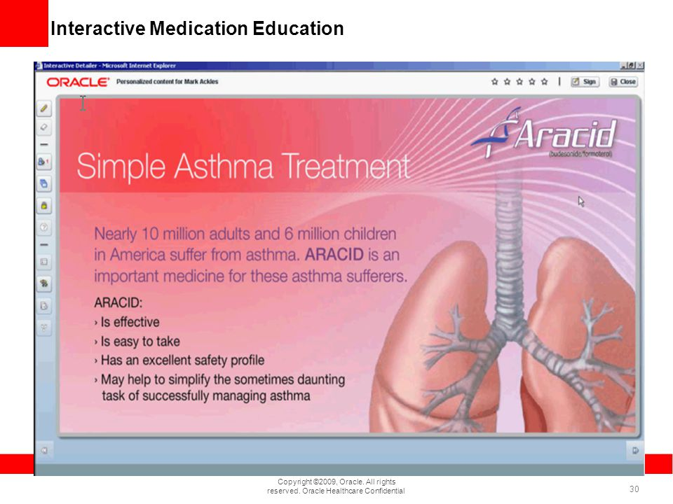 Copyright ©2009, Oracle. All rights reserved. Oracle Healthcare Confidential 30 Interactive Medication Education