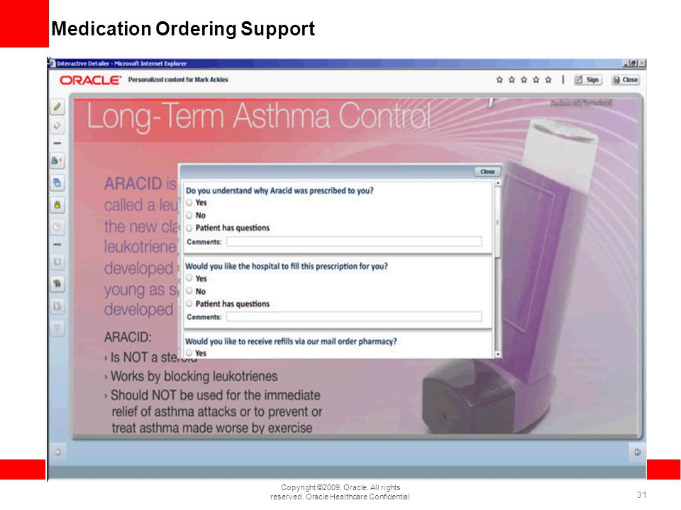 Copyright ©2009, Oracle. All rights reserved. Oracle Healthcare Confidential 31 Medication Ordering Support