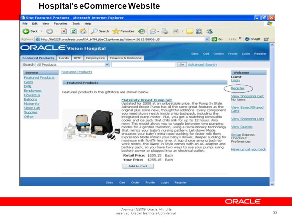 Copyright ©2009, Oracle. All rights reserved. Oracle Healthcare Confidential 33 Hospitals eCommerce Website