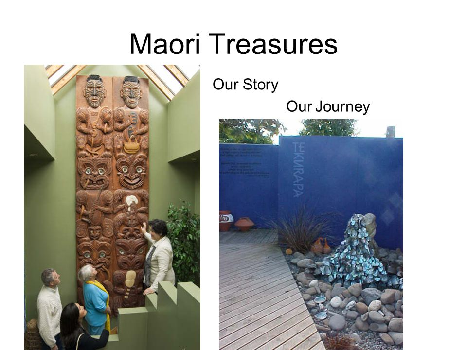 Maori Treasures Our Story Our Journey