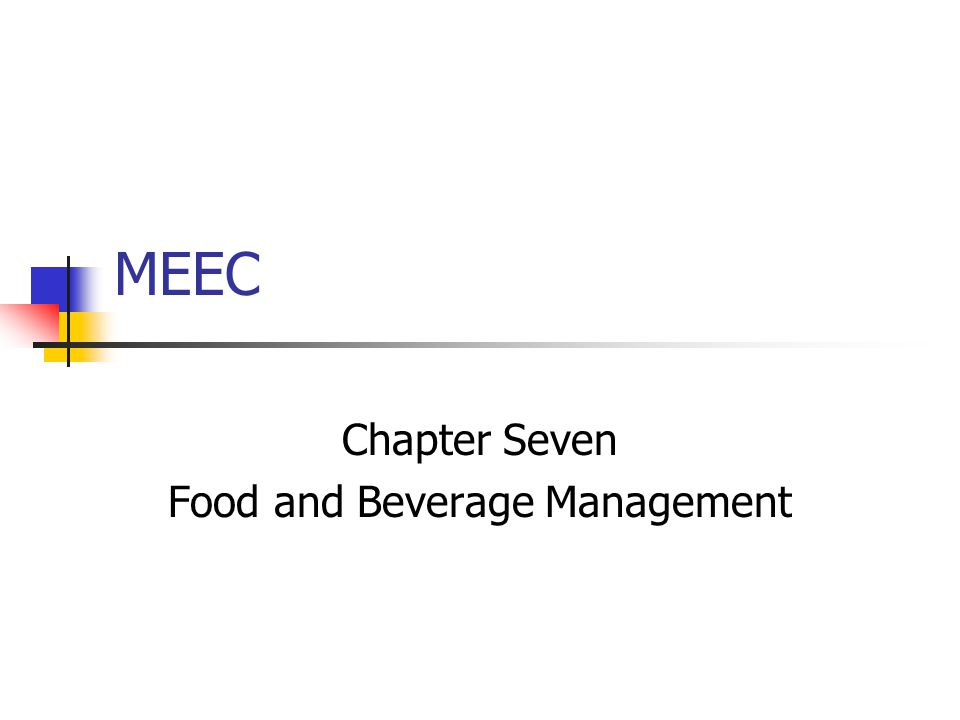 MEEC Chapter Seven Food and Beverage Management