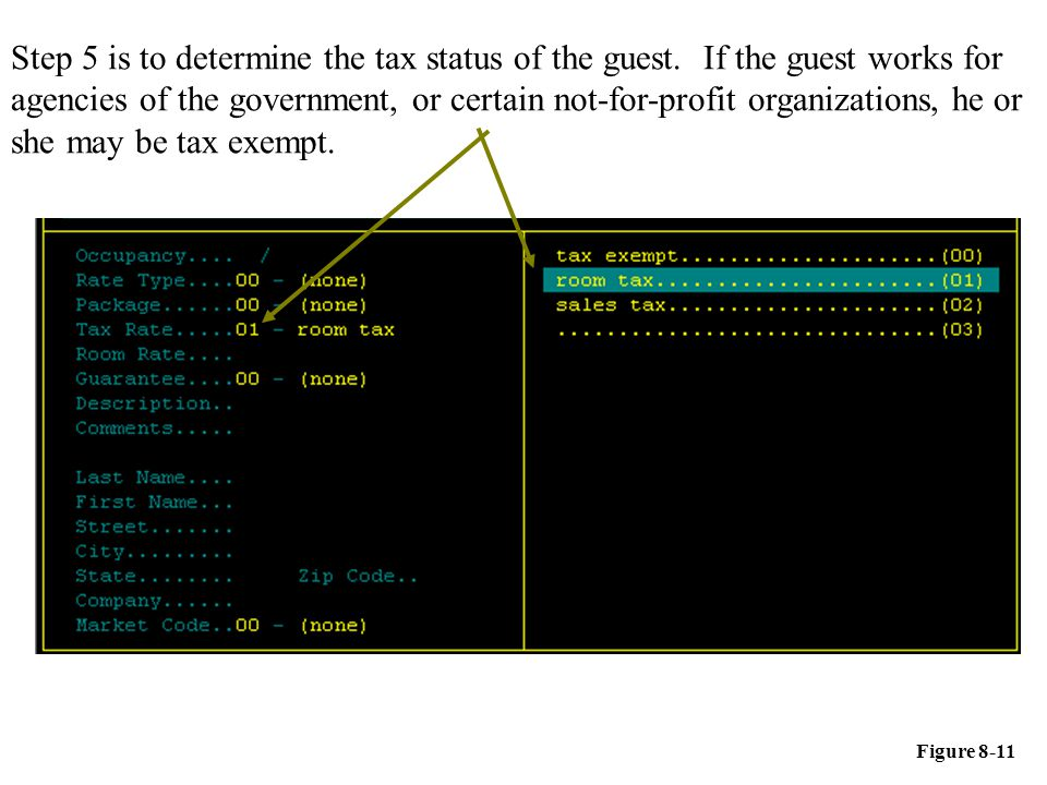Step 5 is to determine the tax status of the guest. If the guest works for agencies of the government, or certain not-for-profit organizations, he or