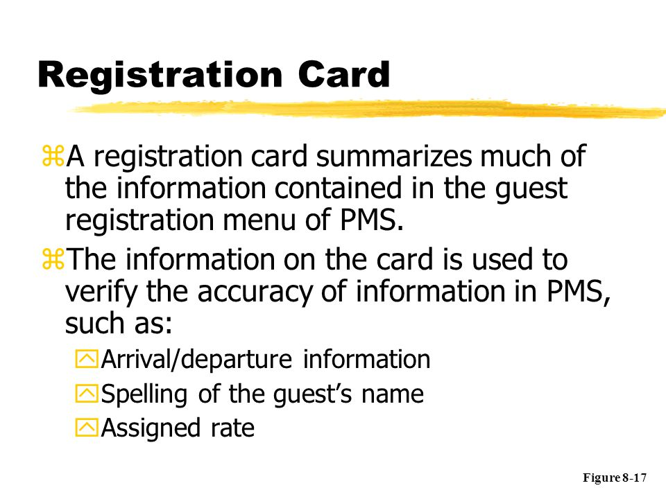 Registration Card zA registration card summarizes much of the information contained in the guest registration menu of PMS.