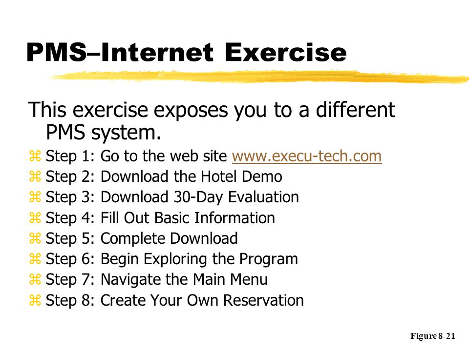 PMS–Internet Exercise This exercise exposes you to a different PMS system. zStep 1: Go to the web site www.execu-tech.comwww.execu-tech.com zStep 2: D