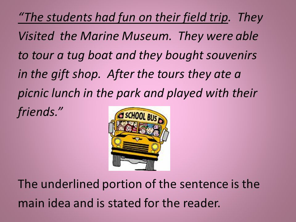 The students had fun on their field trip. They Visited the Marine Museum. They were able to tour a tug boat and they bought souvenirs in the gift shop