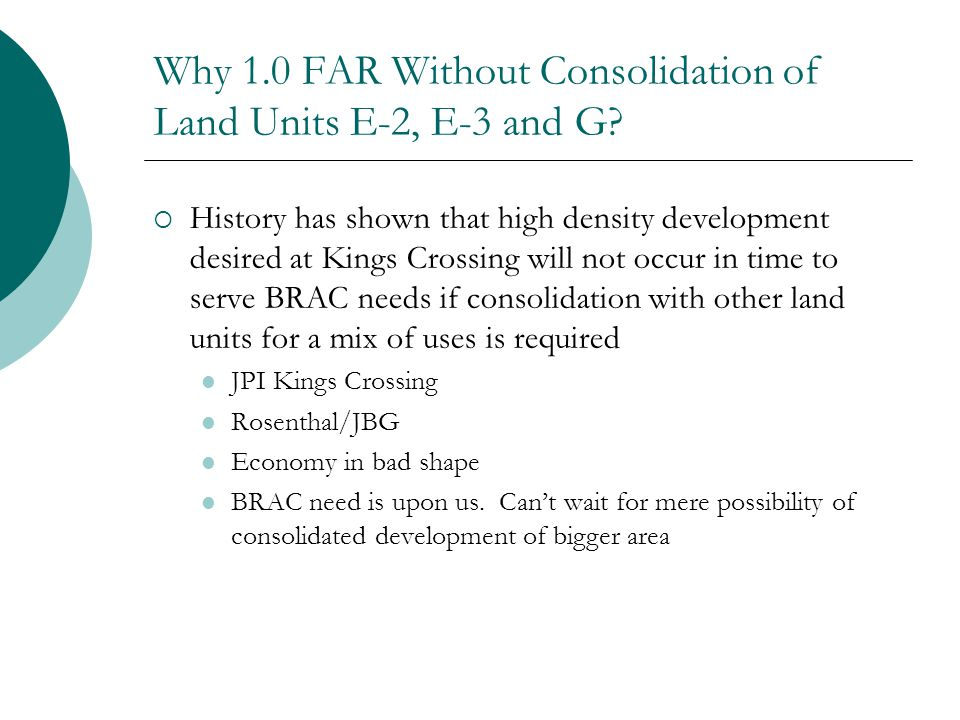 Why 1.0 FAR Without Consolidation of Land Units E-2, E-3 and G.