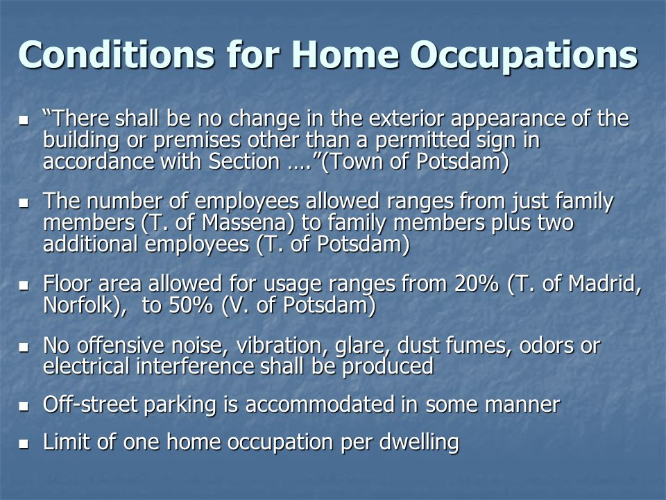 Conditions for Home Occupations There shall be no change in the exterior appearance of the building or premises other than a permitted sign in accorda