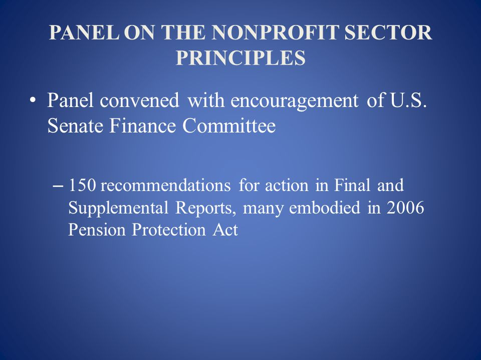 PANEL ON THE NONPROFIT SECTOR PRINCIPLES Panel convened with encouragement of U.S.