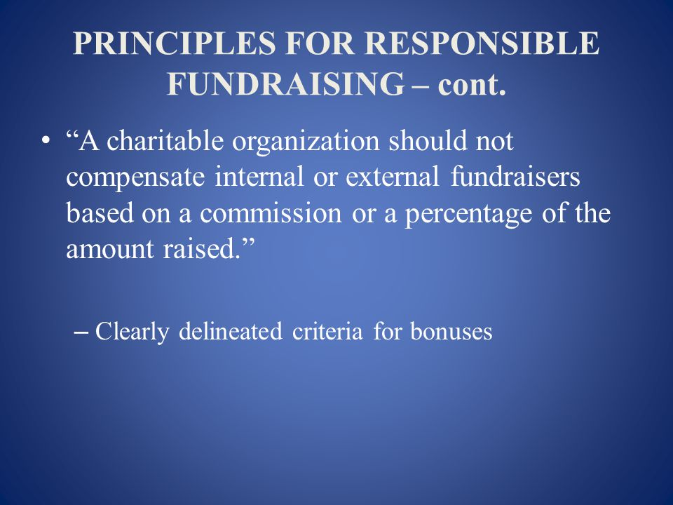 PRINCIPLES FOR RESPONSIBLE FUNDRAISING – cont.