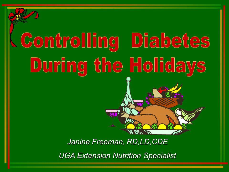 Janine Freeman, RD,LD,CDE UGA Extension Nutrition Specialist