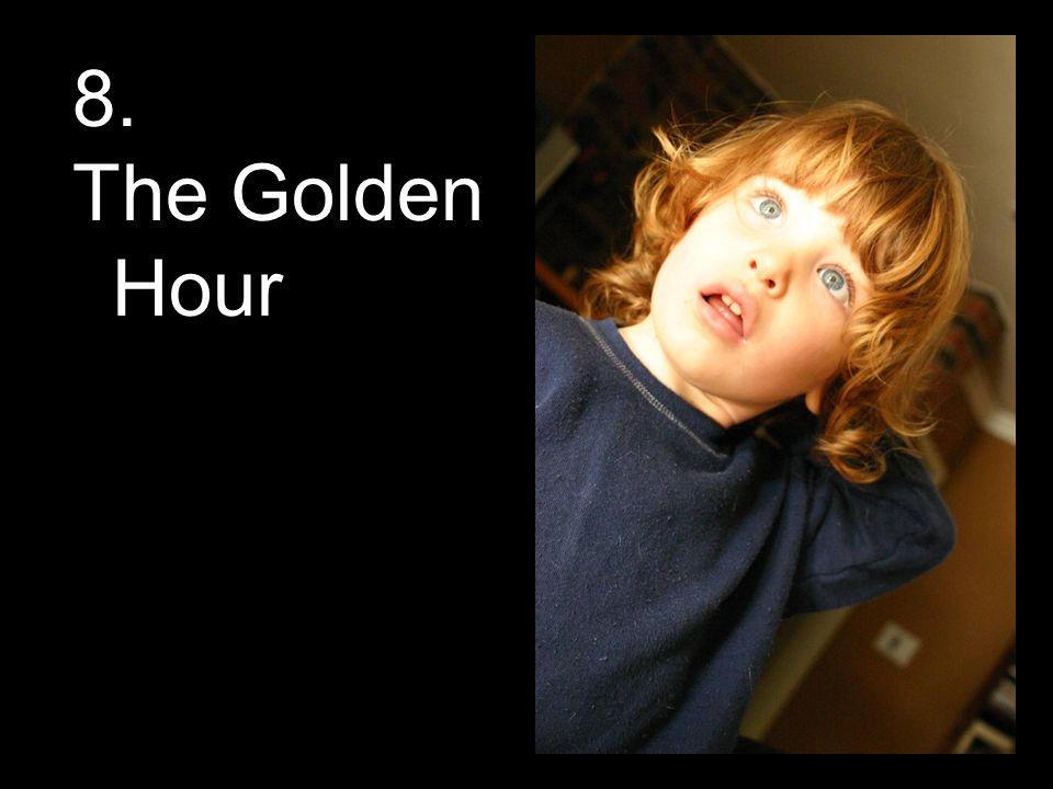 8. The Golden Hour