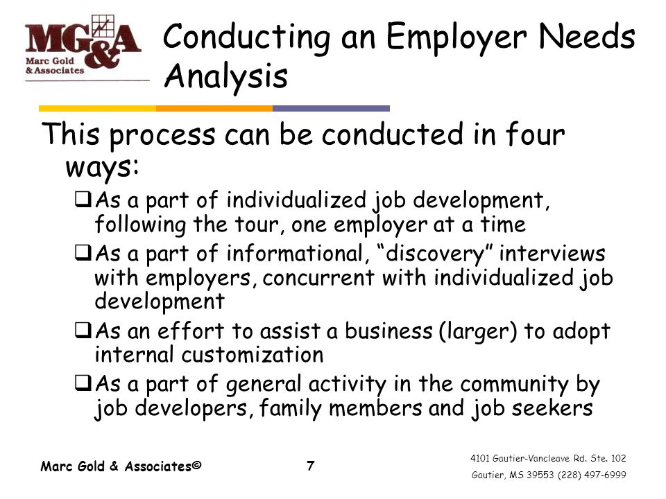 4101 Gautier-Vancleave Rd. Ste. 102 Gautier, MS 39553 (228) 497-6999 Marc Gold & Associates©7 Conducting an Employer Needs Analysis This process can b