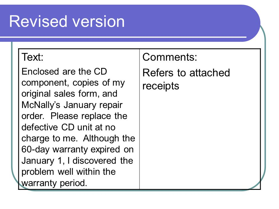 Revised version Text: Enclosed are the CD component, copies of my original sales form, and McNallys January repair order.