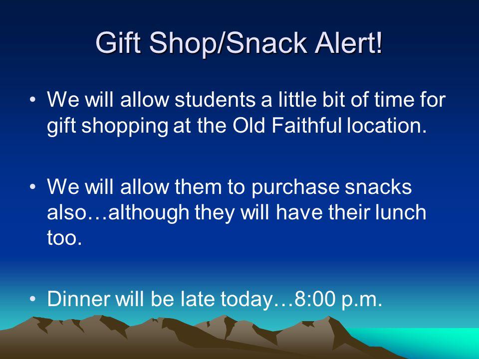 Gift Shop/Snack Alert.