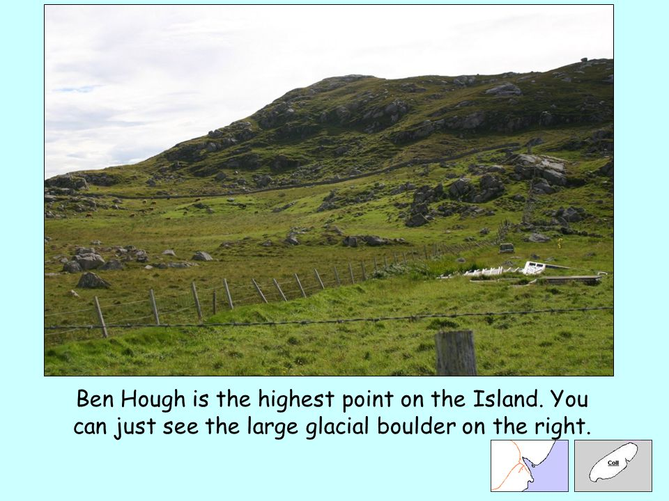 Ben Hough is the highest point on the Island. You can just see the large glacial boulder on the right.