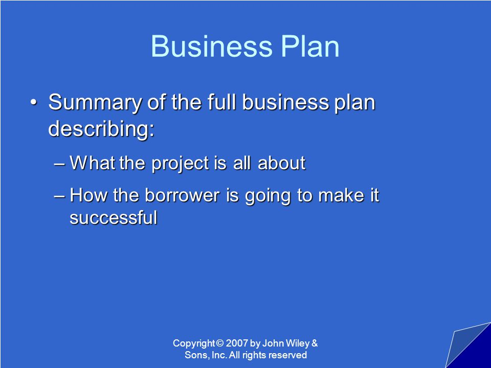 Copyright © 2007 by John Wiley & Sons, Inc. All rights reserved Business Plan Summary of the full business plan describing:Summary of the full busines