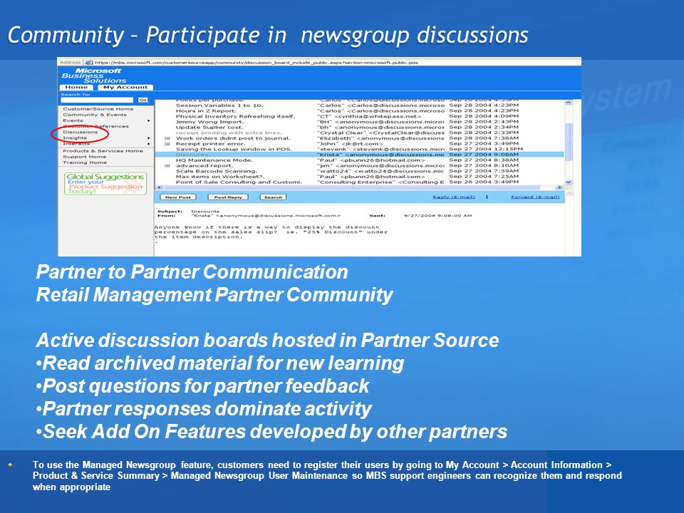 Community – Participate in newsgroup discussions To use the Managed Newsgroup feature, customers need to register their users by going to My Account >