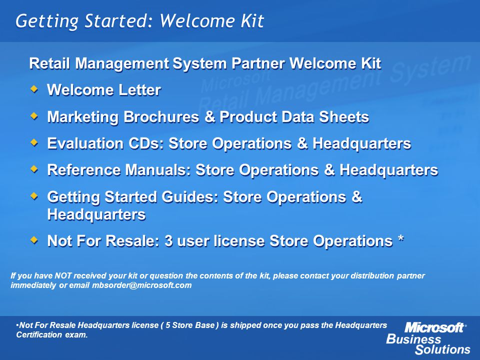 Getting Started: Welcome Kit Retail Management System Partner Welcome Kit Welcome Letter Marketing Brochures & Product Data Sheets Evaluation CDs: Sto