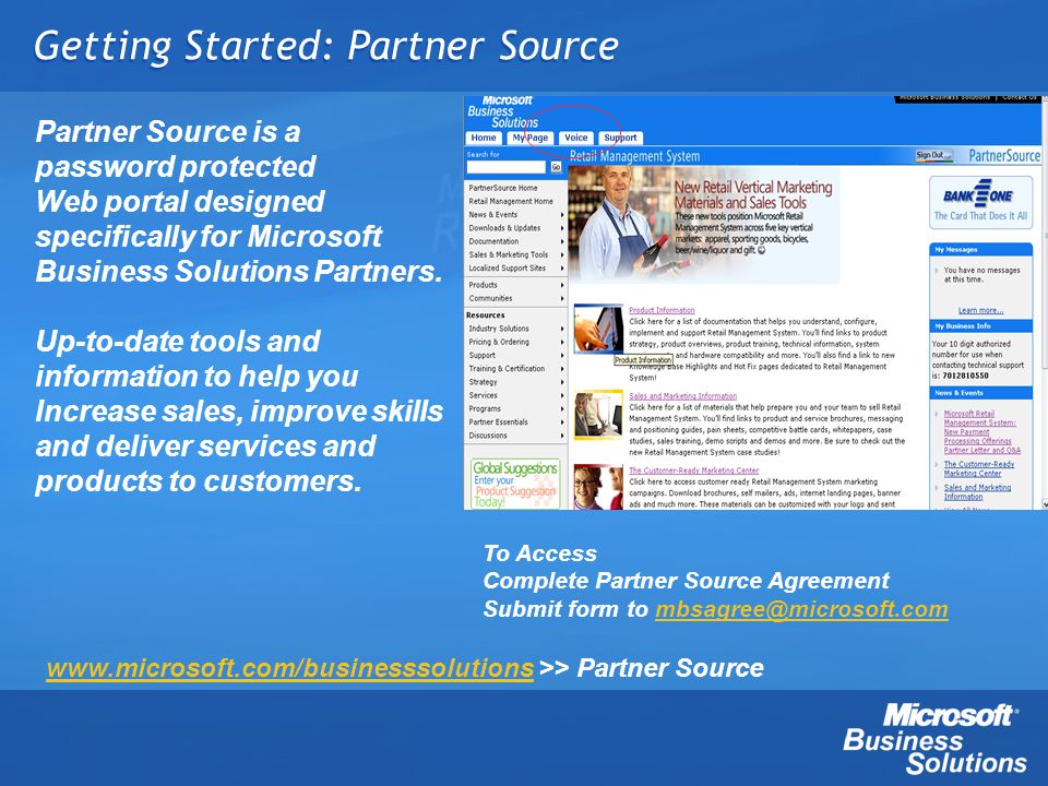 Getting Started: Partner Source Partner Source is a password protected Web portal designed specifically for Microsoft Business Solutions Partners. Up-