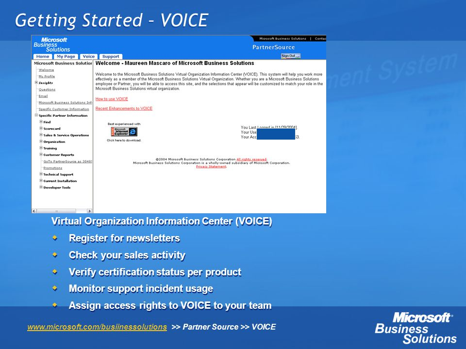 Getting Started – VOICE Virtual Organization Information Center (VOICE) Register for newsletters Check your sales activity Verify certification status