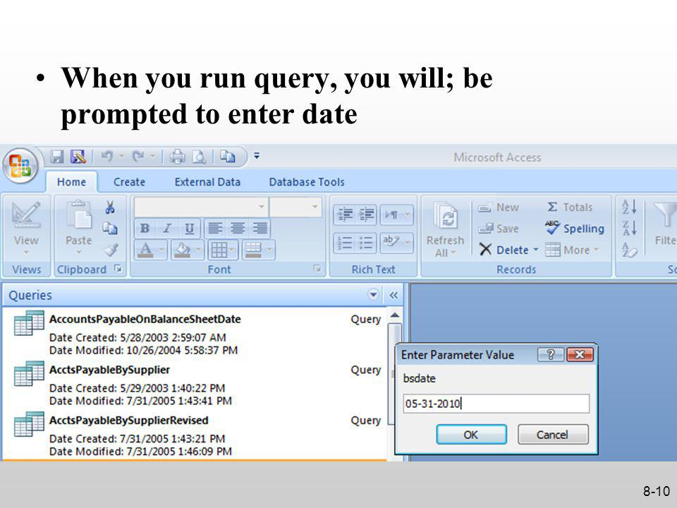 When you run query, you will; be prompted to enter date 8-10