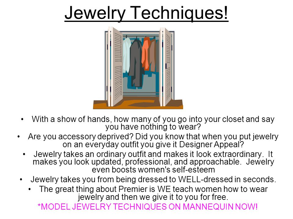 Jewelry Techniques! With a show of hands, how many of you go into your closet and say you have nothing to wear? Are you accessory deprived? Did you kn