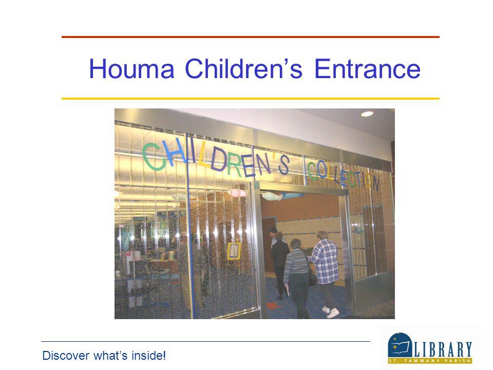 Discover whats inside! Houma Childrens Entrance