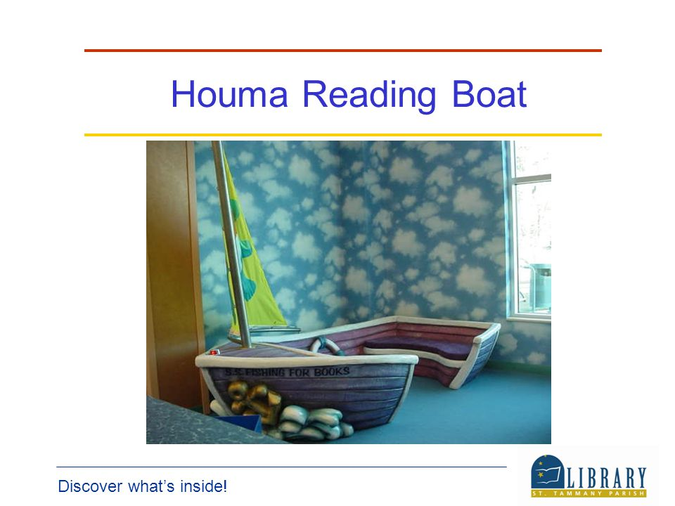 Discover whats inside! Houma Reading Boat