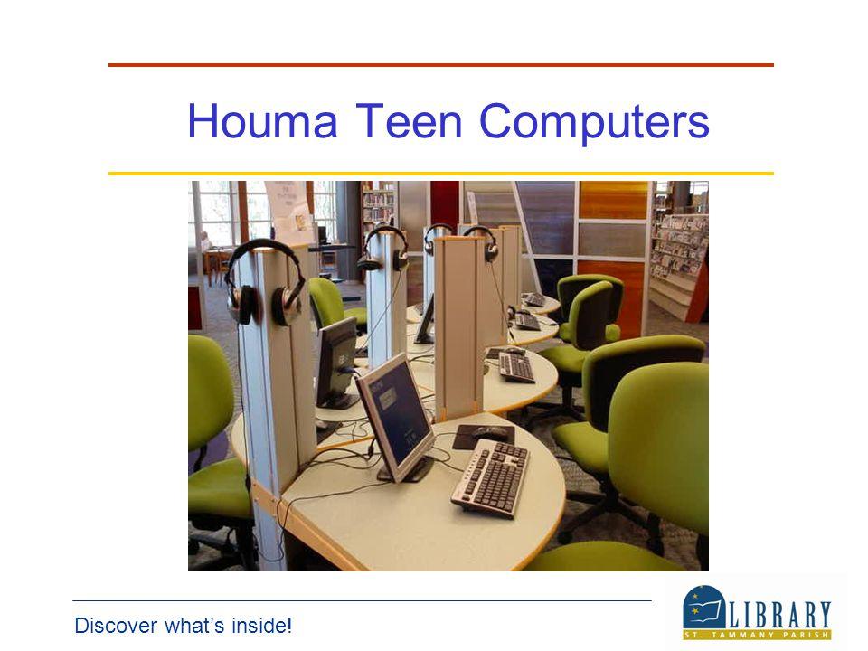 Discover whats inside! Houma Teen Computers