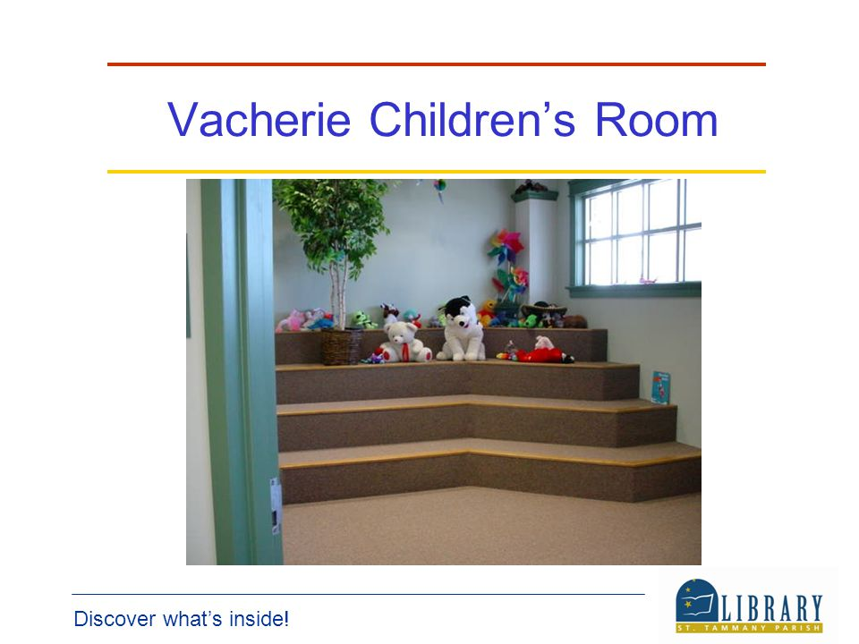 Discover whats inside! Vacherie Childrens Room