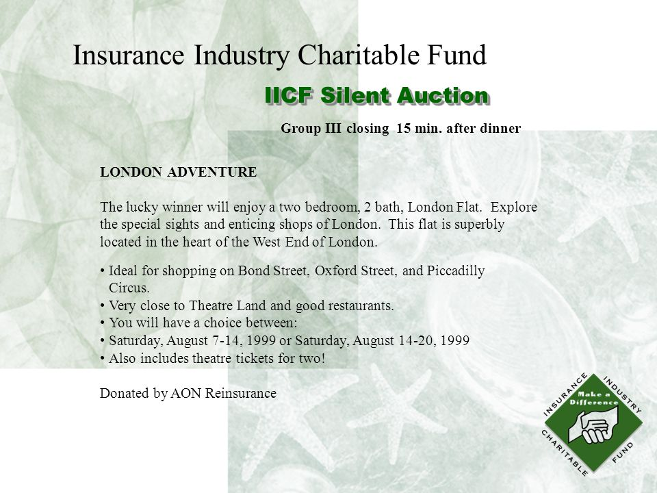 Insurance Industry Charitable Fund IICF Silent Auction LONDON ADVENTURE The lucky winner will enjoy a two bedroom, 2 bath, London Flat.