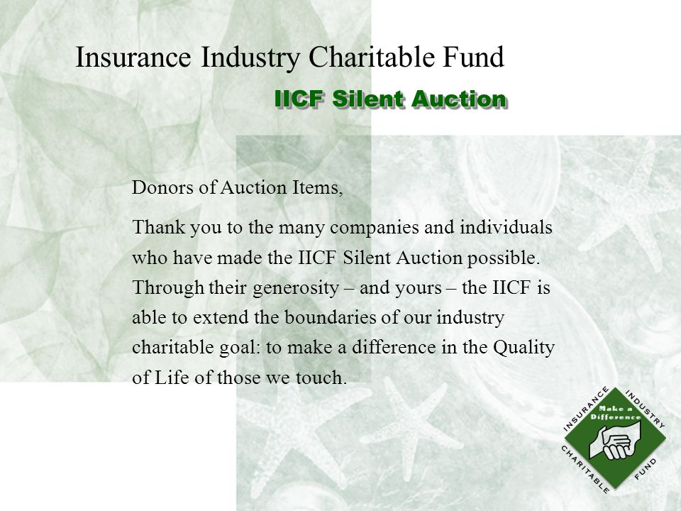 Insurance Industry Charitable Fund Donors of Auction Items, Thank you to the many companies and individuals who have made the IICF Silent Auction possible.