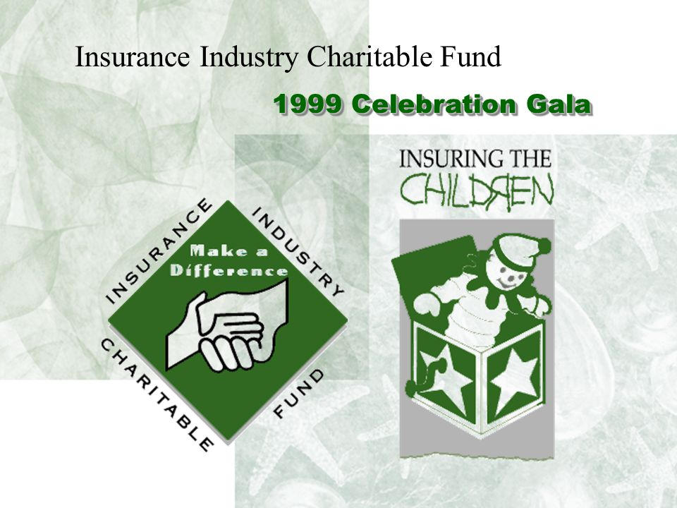 1999 Celebration Gala Insurance Industry Charitable Fund