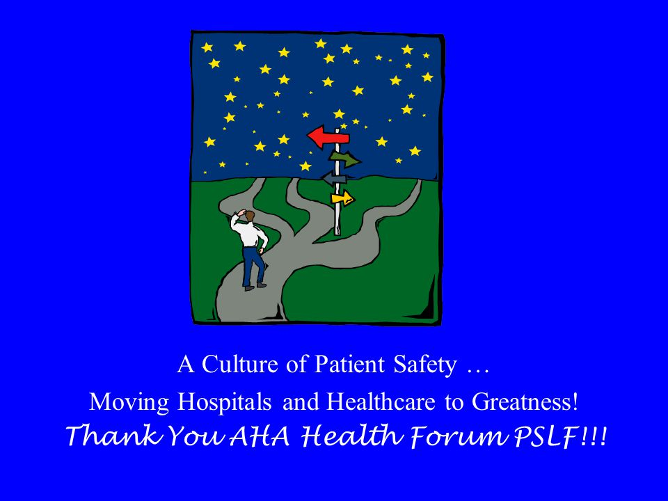 A Culture of Patient Safety … Moving Hospitals and Healthcare to Greatness.