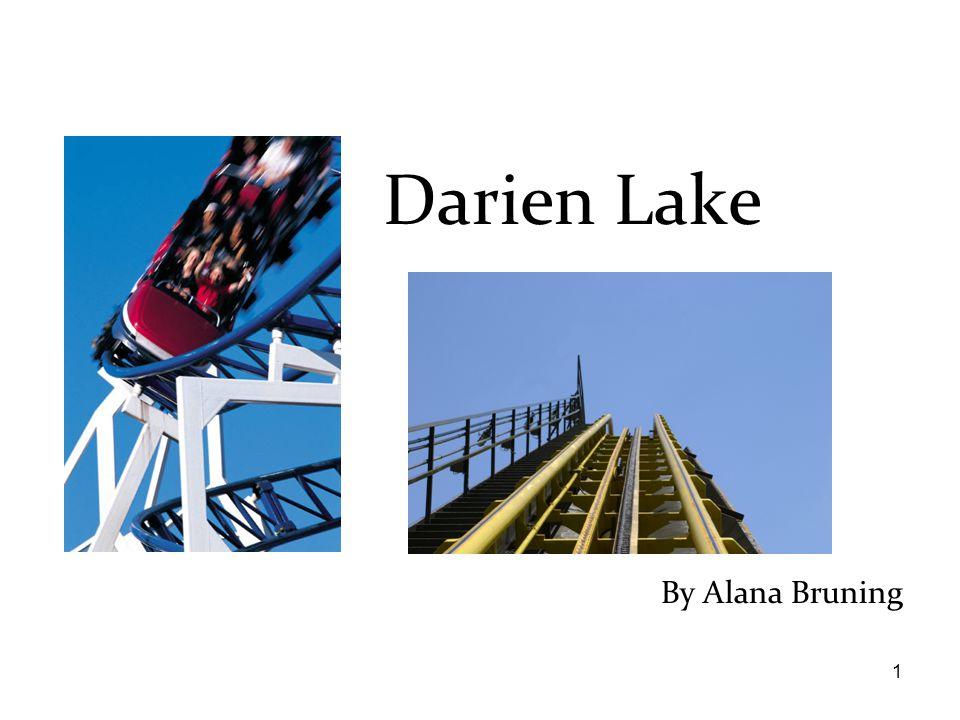 1 By Alana Bruning Darien Lake