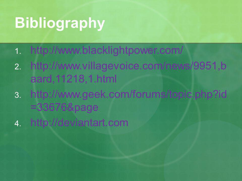 Bibliography 1. http://www.blacklightpower.com/ 2.