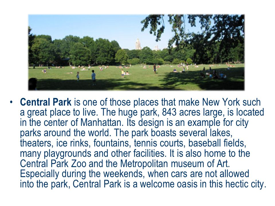 Central Park is one of those places that make New York such a great place to live.