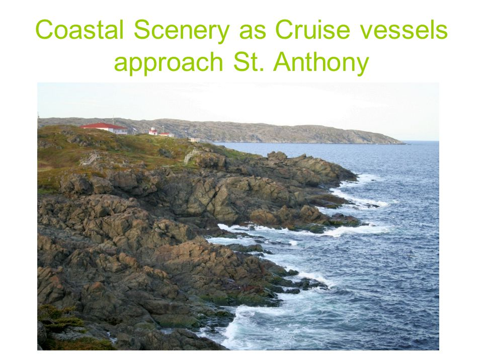 Coastal Scenery as Cruise vessels approach St. Anthony