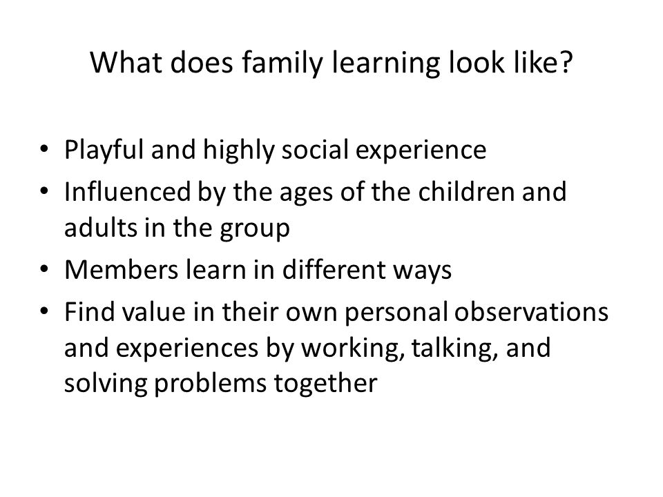 What does family learning look like.
