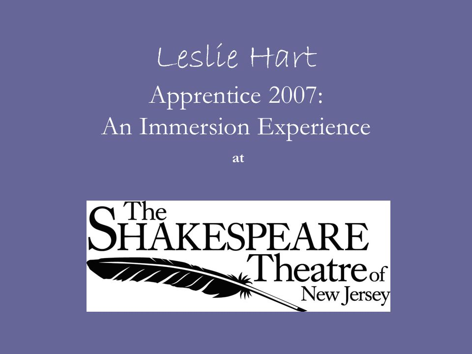 Leslie Hart Apprentice 2007: An Immersion Experience at