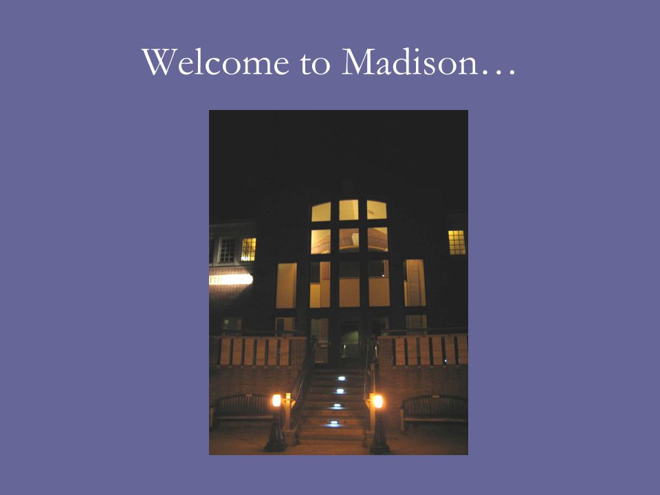 Welcome to Madison…