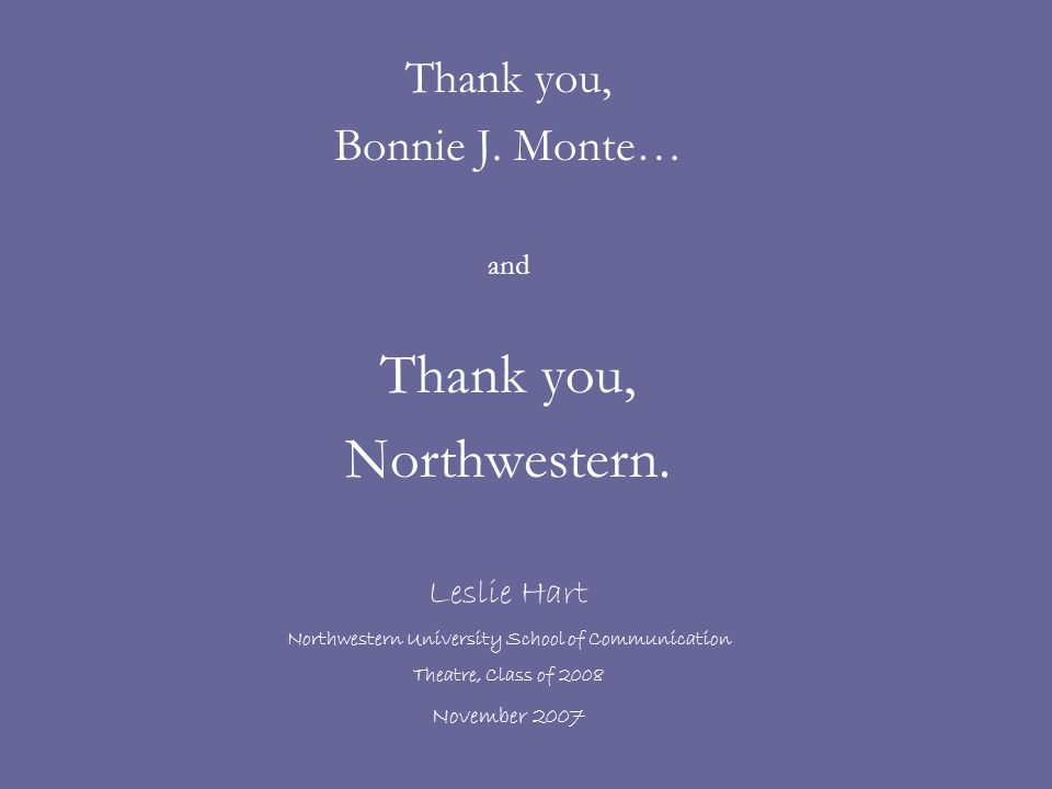 Thank you, Bonnie J. Monte… and Thank you, Northwestern.