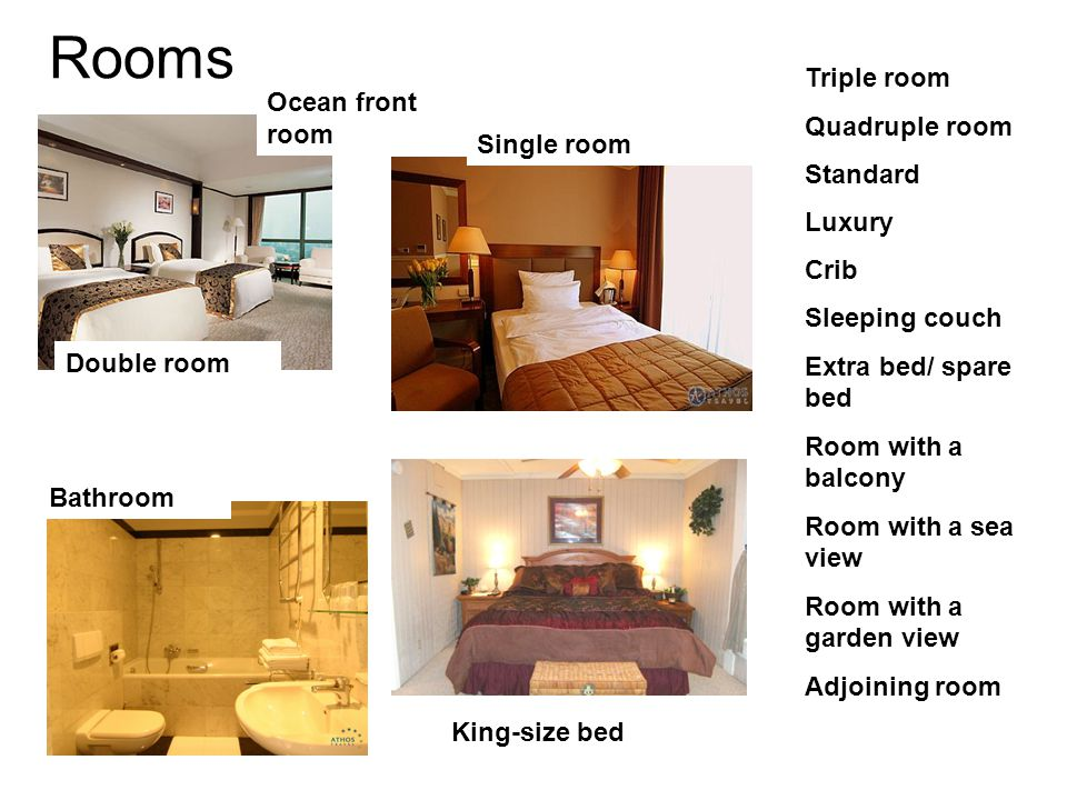 Rooms Double room Single room Bathroom King-size bed Ocean front room Triple room Quadruple room Standard Luxury Crib Sleeping couch Extra bed/ spare bed Room with a balcony Room with a sea view Room with a garden view Adjoining room