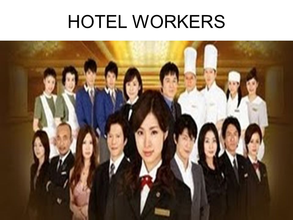 HOTEL WORKERS